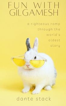 Paperback Fun with Gilgamesh: A Righteous Romp through the World's Oldest Story Book