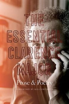 The Essential Clarence Major: Prose and Poetry 1469656000 Book Cover