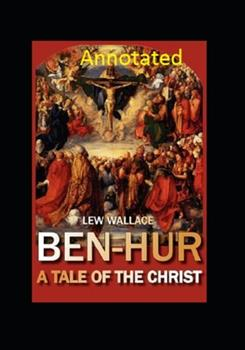 Paperback Ben-Hur A Tale of the Christ Annotated Book