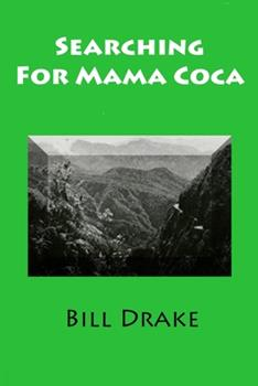 Paperback Searching For Mama Coca: A Time Traveler's Guide Book