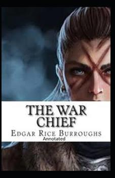 Paperback The War chief-(Annotated) Book