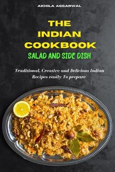 Paperback Indian Cookbook Salad and Side Dish recipes: Traditional, Creative and Delicious Indian Recipes To prepare easily at home Book