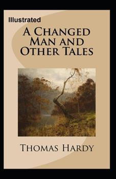 Paperback A Changed Man and Other Tales Illustrated Book