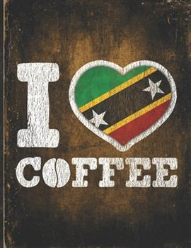 Paperback I Heart Coffee : Saint Kitts & Nevis Flag I Love Kittitian or Nevisian Coffee Tasting, Dring & Taste Undated Planner Daily Weekly Monthly Calendar Organizer Journal Book