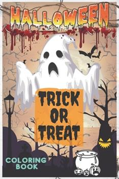 Paperback Halloween Trick or Treat Coloring Book: Creative Christmas Halloween Book: Pretty Nice Halloween Color Book For Kids & Children's - Halloween Gift for ... funny characters ( ghost; bat pumpkin & More Book