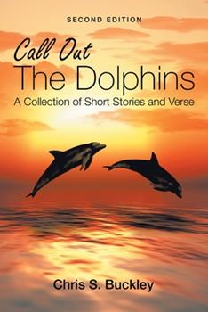 Paperback Call out the Dolphins: A Collection of Short Stories and Verse Book