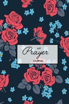 Paperback My Prayer Journal : A 52 Week Guide to Cultivate an Attitude of Prayer: Prayer Journal: a Spirit Filled Prayer Journal of Vibrant Faith & Fervent Prayer Book