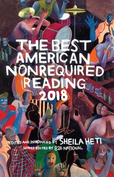 The Best American Nonrequired Reading 2018 1328465810 Book Cover