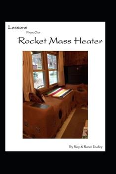 Paperback Lessons from Our Rocket Mass Heater: Tips, lessons and resources from our build Book