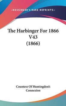 Hardcover The Harbinger for 1866 V43 Book