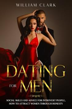 Dating For Men: Social skills and advice for introvert people, how to attract women through honesty 1677302909 Book Cover