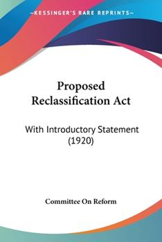 Paperback Proposed Reclassification Act : With Introductory Statement (1920) Book