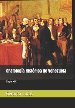 Paperback Grafologia Historica de Venezuela: Siglo XIX [Spanish] Book