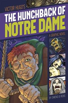 The Hunchback of Notre Dame (Graphic Revolve (Graphic Novels)) 1598890476 Book Cover