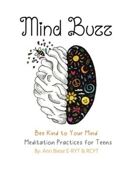 Paperback Mind Buzz: Bee Kind to Your Mind Workbook for Teens Book