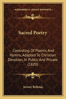 Paperback Sacred Poetry : Consisting of Psalms and Hymns, Adapted to Christian Devotion, in Public and Private (1820) Book