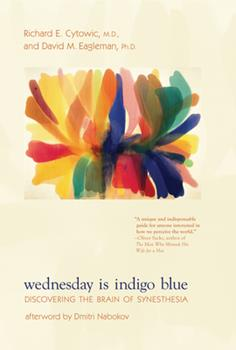 Wednesday Is Indigo Blue: Discovering the Brain of Synesthesia 0262012790 Book Cover