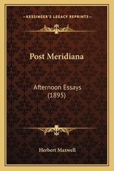 Paperback Post Meridian : Afternoon Essays (1895) Book