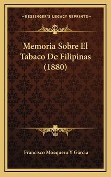 Hardcover Memoria Sobre el Tabaco de Filipinas Book
