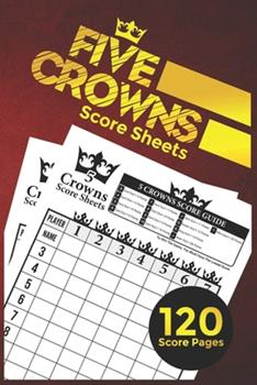 Paperback 5 Crowns Score Sheets: 120 Personal Score Sheets for Scorekeeping   Five Crowns Game Record Keeper Book   Score Keeping Book (Five Crowns Card Game Book) Book