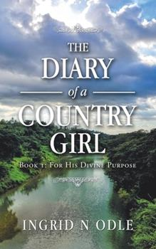 Paperback The Diary of a Country Girl: Book 1: for His Divine Purpose Book