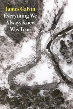 Everything We Always Knew Was True 1556594925 Book Cover
