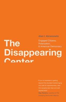 Paperback Disappearing Center: Engaged Citizens, Polarization, and American Democracy Book