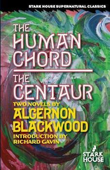 The Human Chord / The Centaur 1944520015 Book Cover