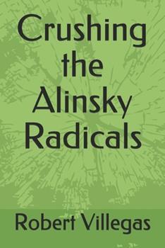 Paperback Crushing the Alinsky Radicals Book