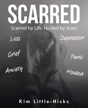 Paperback Scarred: Scarred by Life. Healed by Scars Book