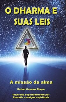 Paperback O DHARMA E SUAS LEIS: a missão da alma (Portuguese Edition) [Portuguese] Book