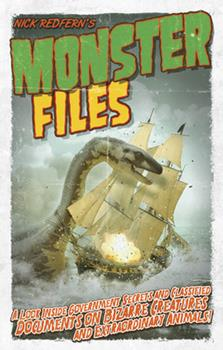 Paperback Monster Files: A Look Inside Government Secrets and Classified Documents on Bizarre Creatures and Extraordinary Animals Book