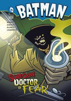 Batman: Scarecrow, Doctor of Fear - Book  of the DC Super Heroes: Batman