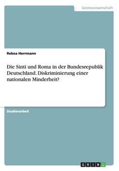 Paperback Die Sinti und Roma in der Bundesrepublik Deutschland. Diskriminierung Einer Nationalen Minderheit? [German] Book