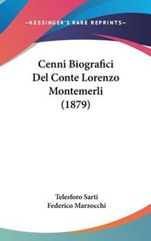 Hardcover Cenni Biografici del Conte Lorenzo Montemerli (1879) Book