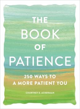 Paperback The Book of Patience: 250 Ways to a More Patient You Book