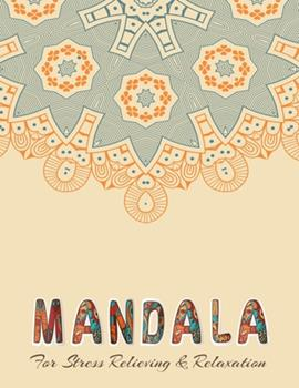 Paperback MANDALA for Stress Relieving & Relaxation : Stress Relieving Designs, Mandalas, Flowers, 130 Amazing Patterns: Coloring Book for Adults Relaxation Book