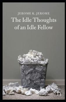 Paperback Idle Thoughts of an Idle Fellow Illustrated Book