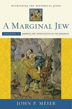 A Marginal Jew: Rethinking the Historical Jesus, Volume V - Probing the Authenticity of the Parables - Book  of the Anchor Bible Reference Library