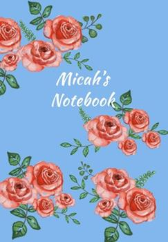 Paperback Micah's Notebook : Personalized Journal - Garden Flowers Pattern. Red Rose Blooms on Baby Blue Cover. Dot Grid Notebook for Notes, Journaling. Floral Watercolor Design with First Name Book