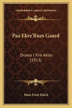 Paperback Paa Ekre'rnes Gaard : Drama I Fire Akter (1913) Book