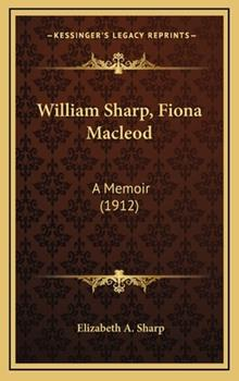 Hardcover William Sharp, Fiona MacLeod : A Memoir (1912) Book