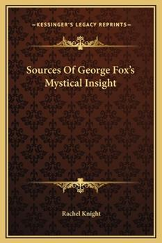 Hardcover Sources of George Fox's Mystical Insight Book