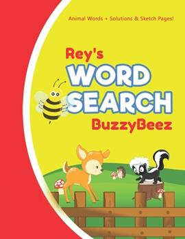 Paperback Rey's Word Search : Animal Creativity Activity & Fun for Creative Kids - Solve a Zoo Safari Farm Sea Life Wordsearch Puzzle Book + Draw & Sketch Sketchbook Paper Drawing Pages - Helps to Spell Improve Vocabulary Letter Spelling Memory & Logic Skills Book