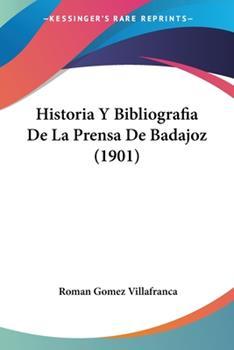Paperback Historia y Bibliografia de la Prensa de Badajoz Book