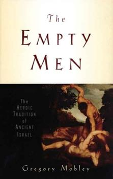 The Empty Men: The Heroic Tradition of Ancient Israel - Book  of the Anchor Bible Reference Library