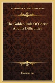Hardcover The Golden Rule of Christ and Its Difficulties Book