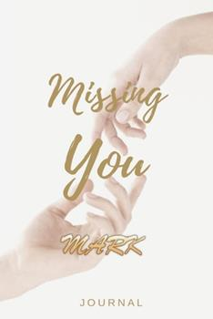 Paperback Missing You MARK Journal : Lined Notebook / Journal Gift, 120 Pages, 6x9, Soft Cover, Matte Finish Book