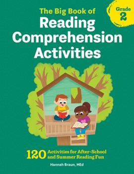 Paperback The Big Book of Reading Comprehension Activities, Grade 2 : 120 Activities for after-School and Summer Reading Fun Book