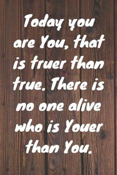 Paperback Today You Are You, That Is Truer Than True. There Is No One Alive Who Is Youer Than You. Happy 71st Birthday! : Happy 71st Birthday Card Quote Journal / Notebook / Diary / Greetings / Appreciation Gift (6 X 9 - 110 Blank Lined Pages) Book